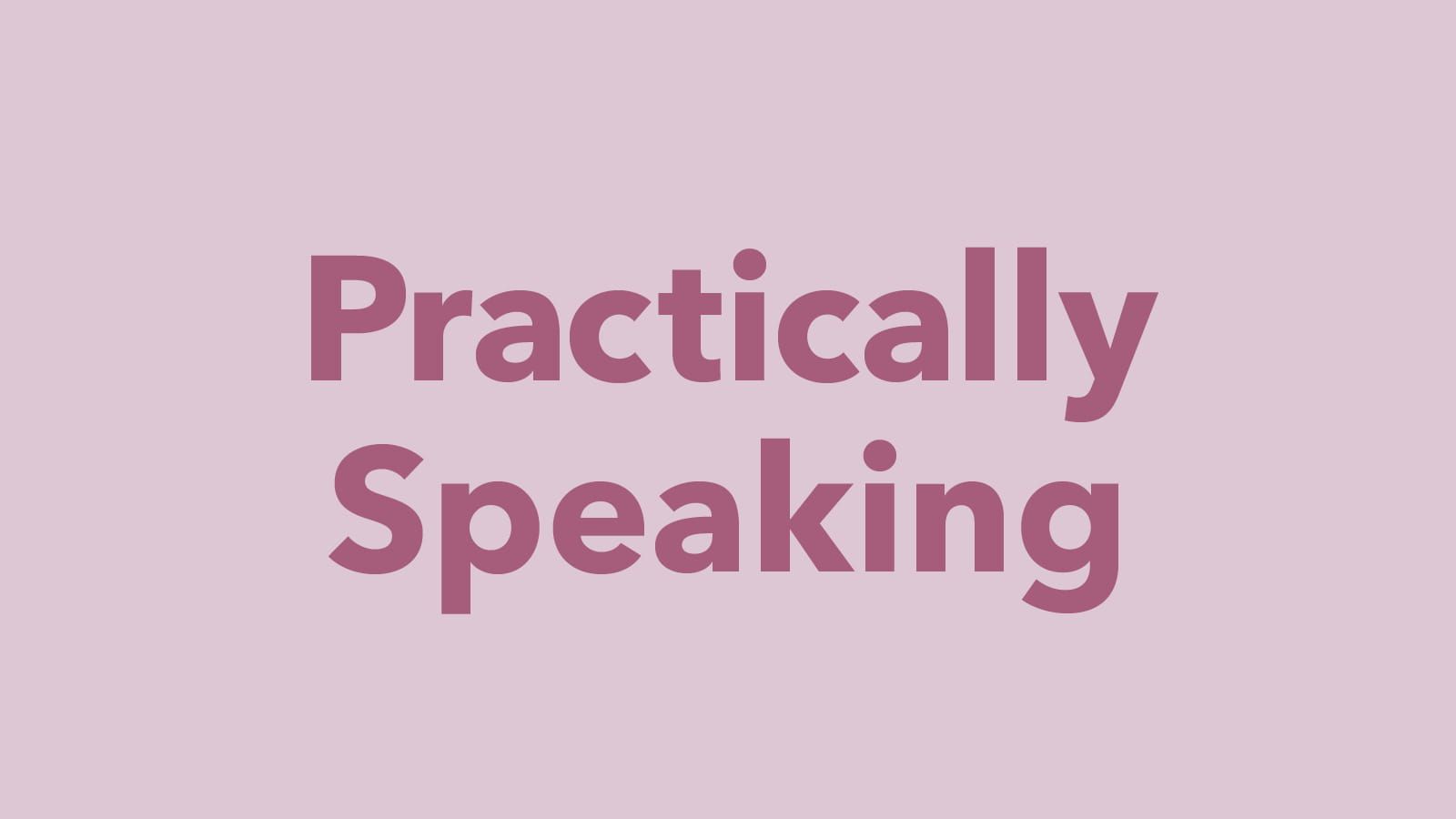 Graphic to illustrate practically speaking articles